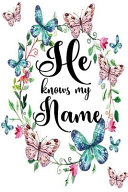 He Knows My Name Journal