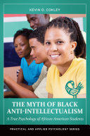 The Myth of Black Anti Intellectualism  A True Psychology of African American Students
