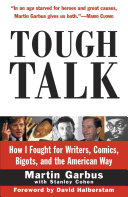 Tough Talk: How I Fought for Writers, Comics, Bigots, and the ...