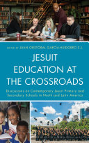 Jesuit Education at the Crossroads