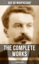 Pdf THE COMPLETE WORKS OF GUY DE MAUPASSANT (A Bilingual Edition) Telecharger