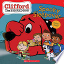 The Spooky Sleepover  Clifford the Big Red Dog Storybook