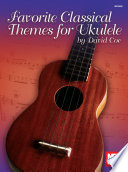 Favorite Classical Themes for Ukulele