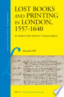 Lost Books and Printing in London  1557 1640