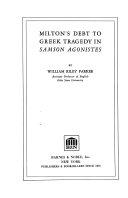Milton S Debt To Greek Tragedy In Samson Agonistes