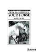 The Owner's Comprehensive Guide to Training and Showing Your Horse