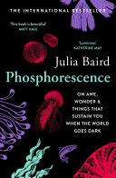 Phosphorescence  On awe  wonder   things that sustain you when the world goes dark