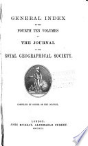 General Index To The Fourth Ten Volumes Of The Journal Of The Royal Geographical Society