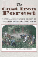 The Cast Iron Forest: A Natural and Cultural History of the ...