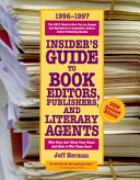 Insider S Guide To Book Editors Publishers And Literary Agents 1996 1997 Book PDF