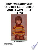 How We Survived Our Difficult Child And Learned To Thrive Book PDF