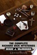 The Complete Richard Dick Mysteries