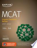 MCAT Organic Chemistry Review 2021 2022 Book