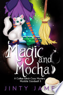 Magic and Mocha