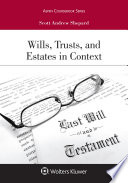 Wills, Trusts, and Estates in Context