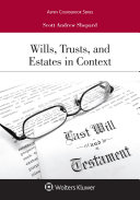 Wills  Trusts  and Estates in Context