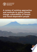 A review of existing approaches and methods to assess climate change vulnerability of forests and forest dependent people