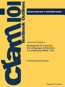Studyguide For Learning The Language Of Addiction Counseling By Miller Geri