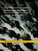 The Politics of European Competition Regulation Pdf/ePub eBook