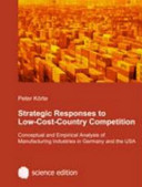 Strategic Responses To Low Cost Country Competition Book PDF