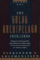The Gulag Archipelago, 1918-1956: pt. 1. The prison industry
