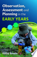 """""""Observation, Assessment and Planning in the Early Years Bringing It All Together"""" by Kathy Brodie"""