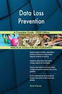 Data Loss Prevention A Complete Guide   2020 Edition Book
