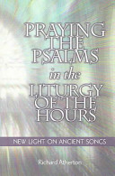 Praying the Psalms in the Liturgy of the Hours Book