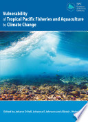 Vulnerability of Tropical Pacific Fisheries and Aquaculture to Climate Change