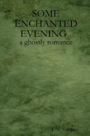 SOME ENCHANTED EVENING a ghostly romance