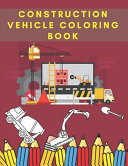 Construction Vehicle Coloring Book Book