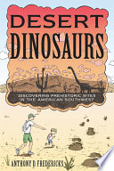Desert Dinosaurs  Discovering Prehistoric Sites in the American Southwest