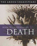 The Arden Shakespeare Book Of Quotations On Death