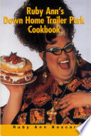 Ruby Ann's Down Home Trailer Park Cookbook