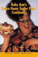 Ruby Ann's Down Home Trailer Park Cookbook [Pdf/ePub] eBook
