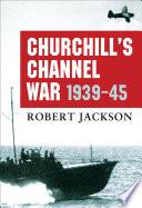 Churchill's Channel War