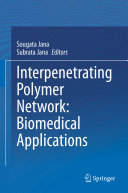 Interpenetrating Polymer Network  Biomedical Applications