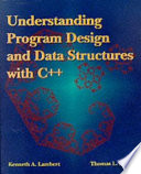Understanding Program Design and Data Structures with C++