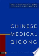 """Chinese Medical Qigong"" by Tianjuan Liu, Tianjun Liu, Kevin Chen"