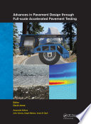 Advances in Pavement Design through Full scale Accelerated Pavement Testing
