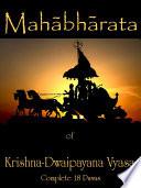 """THE MAHABHARATA of Krishna-Dwaipayana Vyasa: Complete 18 Parvas"" by Krishna-Dwaipayana Vyasa, Kisari Mohan Ganguli, Neetesh Gupta, Darryl Morris"