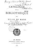 Catalogue de la bibliothèque de la ville du Mans