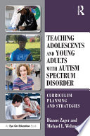 Teaching Adolescents and Young Adults with Autism Spectrum Disorder