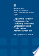 House of Lords   House of Commons   Joint Committee on Human Rights  Legislative Scrutiny  Transparency of Lobbying  Non Party campaigning and Trade Union Administration Bill   HL 61   HC 755