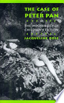 The Case of Peter Pan, Or the Impossibility of Children's Fiction by Jacqueline Rose PDF