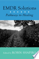 """""""EMDR Solutions: Pathways to Healing"""" by Robin Shapiro"""