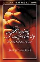 Praying Dangerously