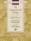 The Mark Hayes Vocal Solo Collection - 10 Inspirational Songs for Solo Voice