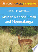Kruger National Park And Mpumalanga Rough Guides Snapshot South Africa Includes Pilgrim S Rest Blyde River Canyon Nelspruit And Hazyview