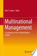 """""""Multinational Management: A Casebook on Asia's Global Market Leaders"""" by Rien Segers"""